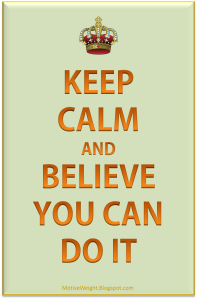 keep-calm-and-believe-you-can-do-it