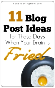 11-Blog-Post-Ideas-for-Those-Days-When-Your-Brain-is-Fried