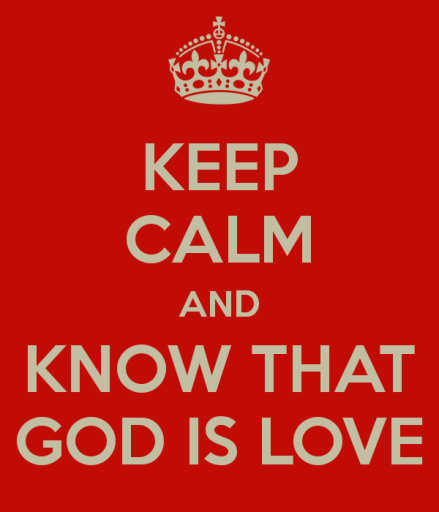 keep-calm-and-know-that-god-is-love